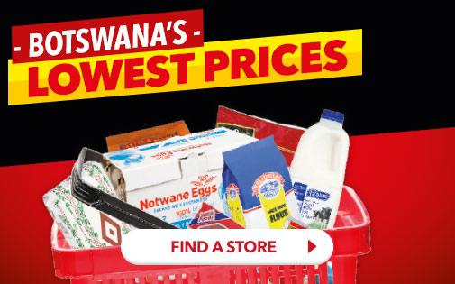BOTSWANA'A LOWEST PRICES